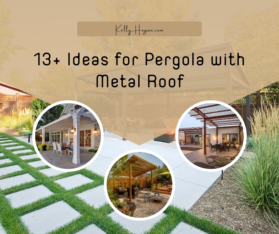 13  Ideas For Pergola With Metal Roof