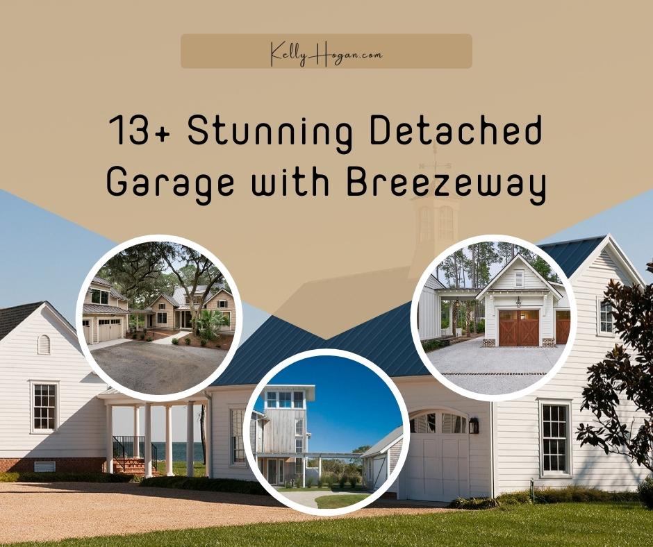 13  Stunning Detached Garage With Breezeway